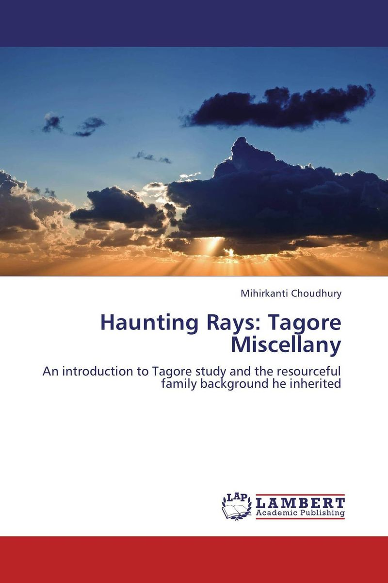 Haunting Rays: Tagore Miscellany the family way