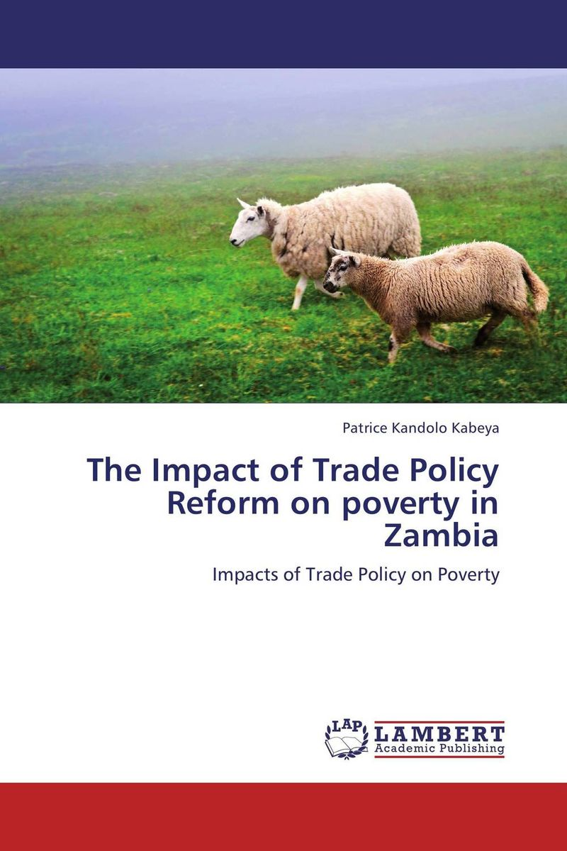 The Impact of Trade Policy Reform on poverty in Zambia the nexus between economic growth and poverty reduction
