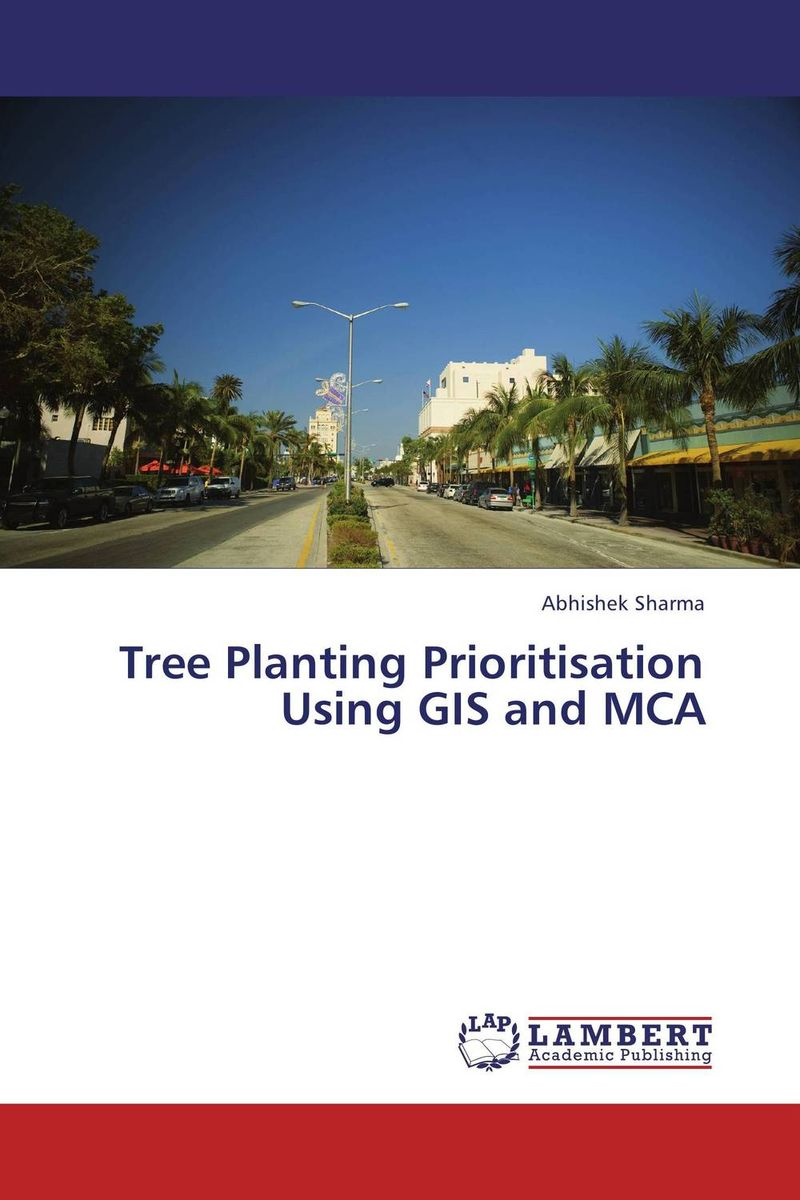 Tree Planting Prioritisation Using GIS and MCA