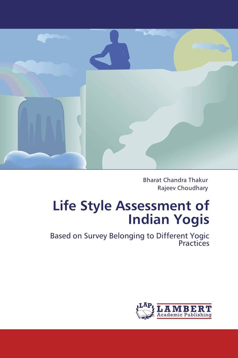 Life Style Assessment of Indian Yogis psychiatric interviewing and assessment