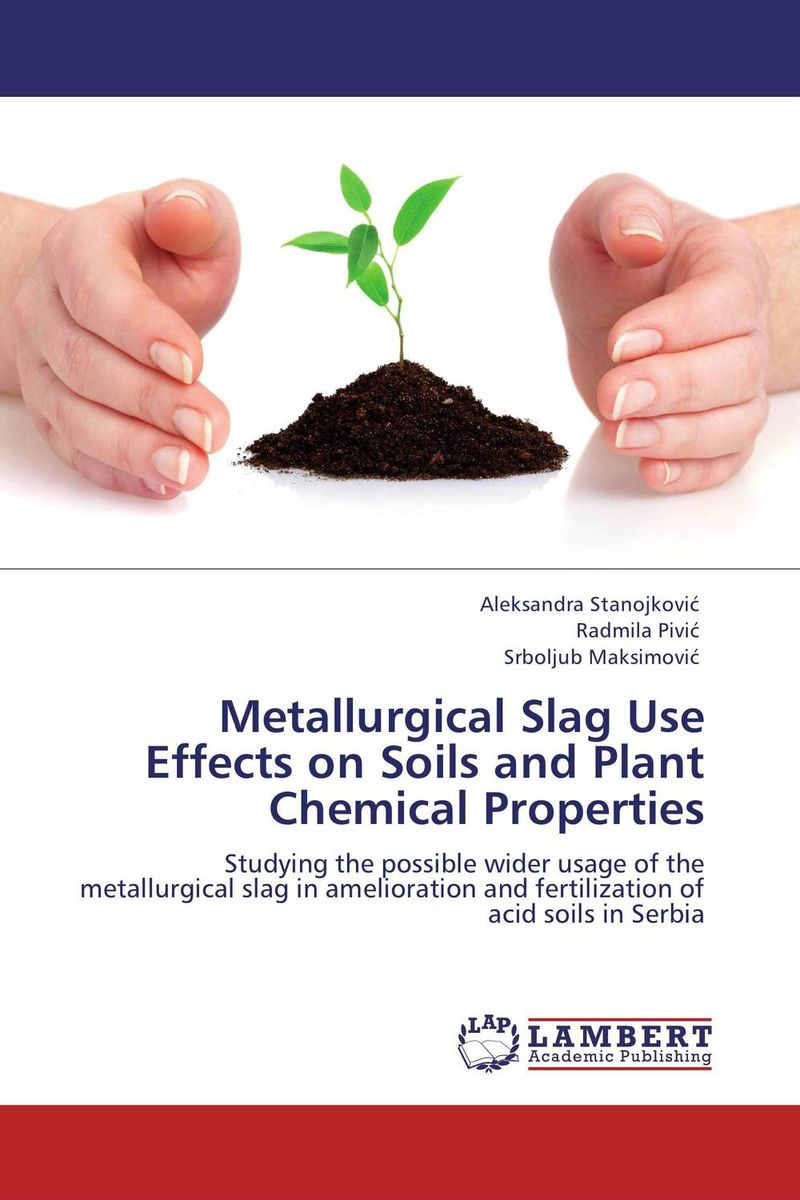 Metallurgical Slag Use Effects on Soils and Plant Chemical Properties fathollah sajedi applied activation techniques on cement slag mortars and concretes