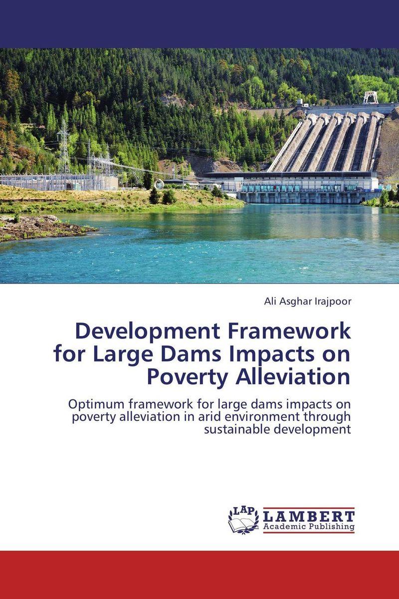 Development Framework for Large Dams Impacts on Poverty Alleviation taisser h h deafalla non wood forest products and poverty alleviation in semi arid region