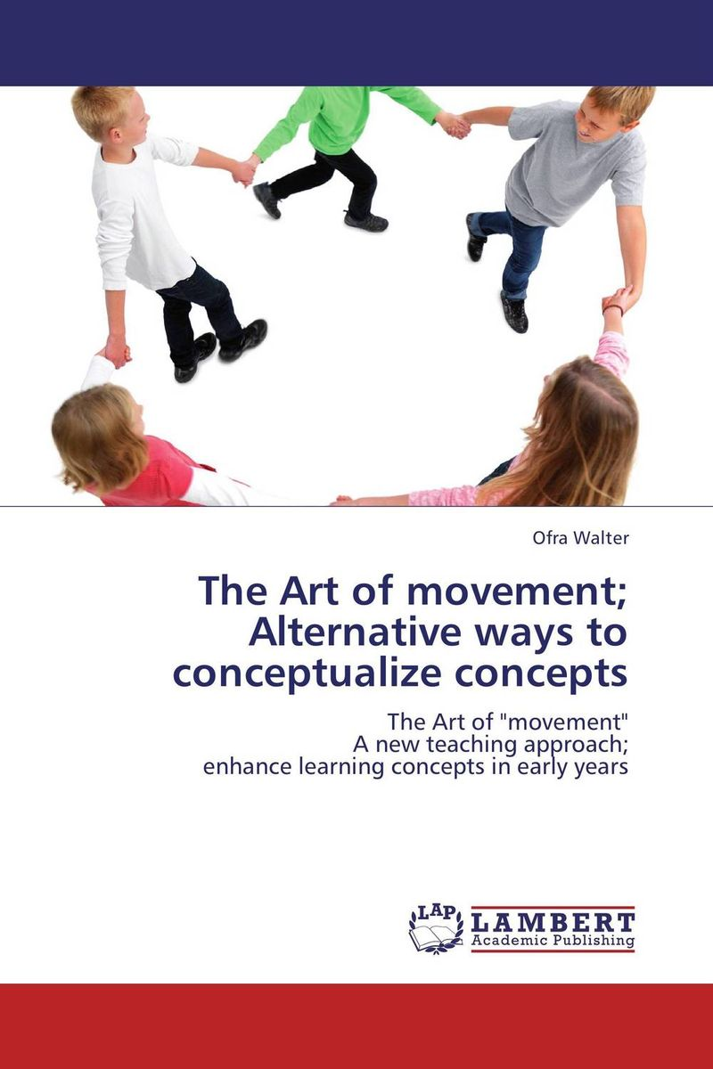 The Art of movement; Alternative ways to conceptualize concepts movement disorders in children