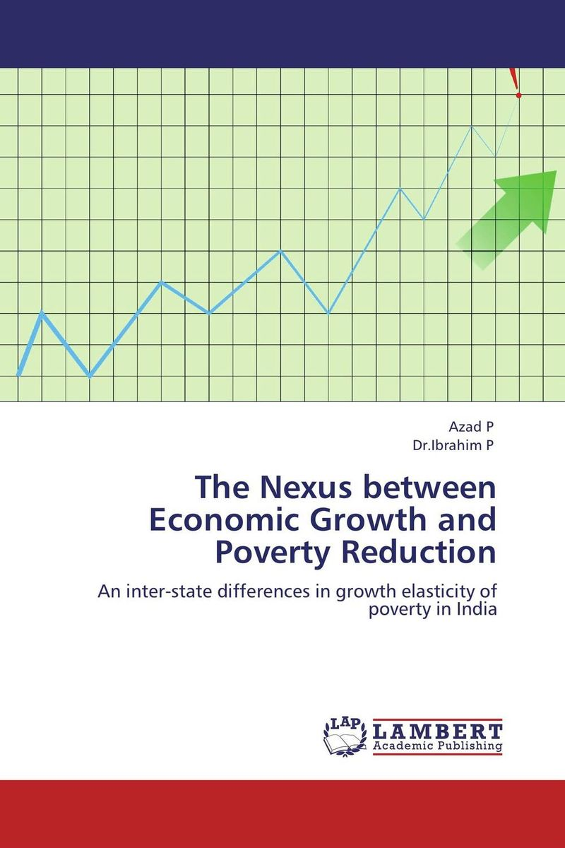 The Nexus between Economic Growth and Poverty Reduction why nations fail the origins of power prosperity and poverty