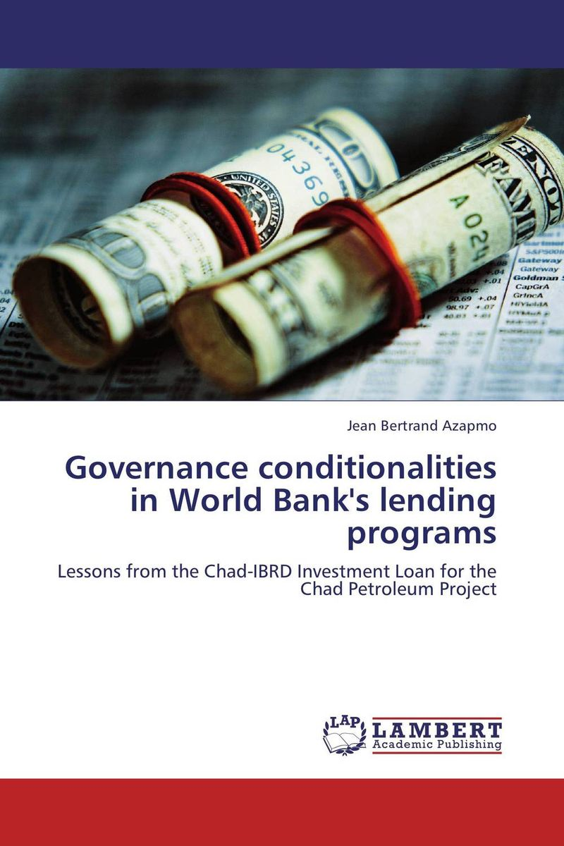 Governance conditionalities in World Bank's lending programs the world according to garp