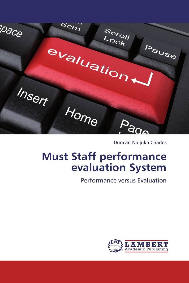 Must Staff performance evaluation System the role of evaluation as a mechanism for advancing principal practice