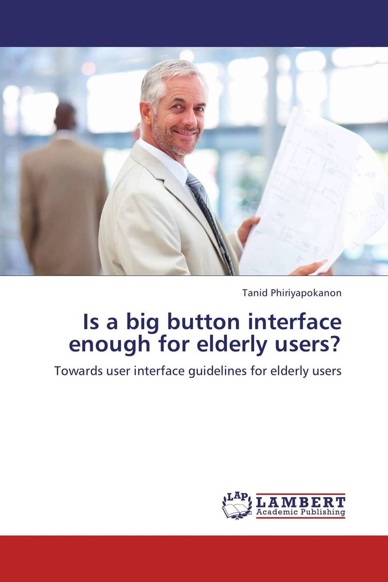 Is a big button interface enough for elderly users? designing intelligent front ends for business software