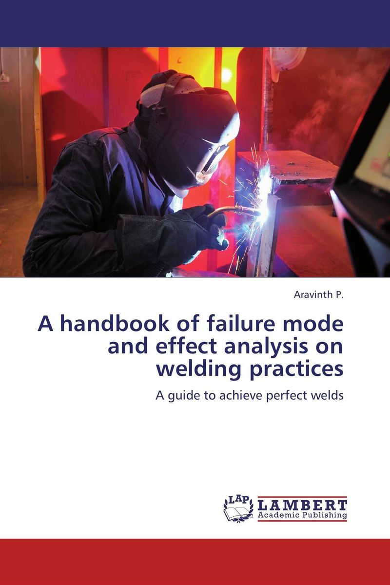 A handbook of failure mode and effect analysis on welding practices handbook of the exhibition of napier relics and of books instruments and devices for facilitating calculation