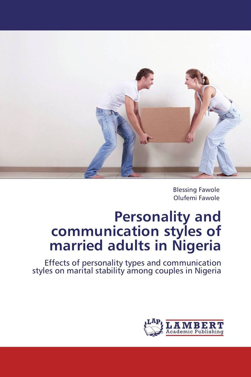 Personality and communication styles of married adults in Nigeria tv addiction and personality styles of adolescents