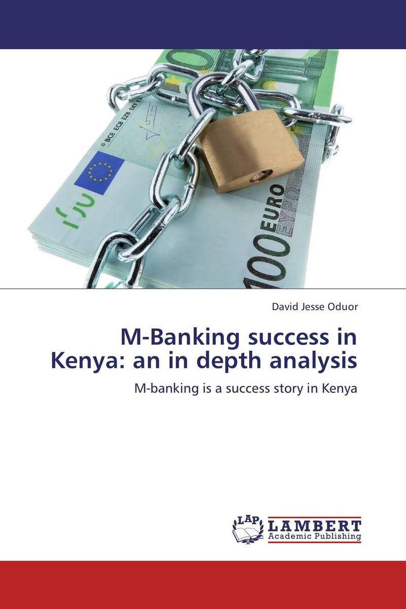 M-Banking success in Kenya: an in depth analysis asif yaseen fostering innovations for banking the unbanked models