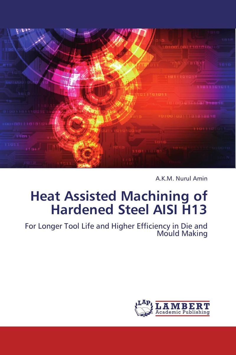 Heat Assisted Machining of Hardened Steel AISI H13 simranjeet kaur amaninder singh and pranav gupta surface properties of dental materials under simulated tooth wear