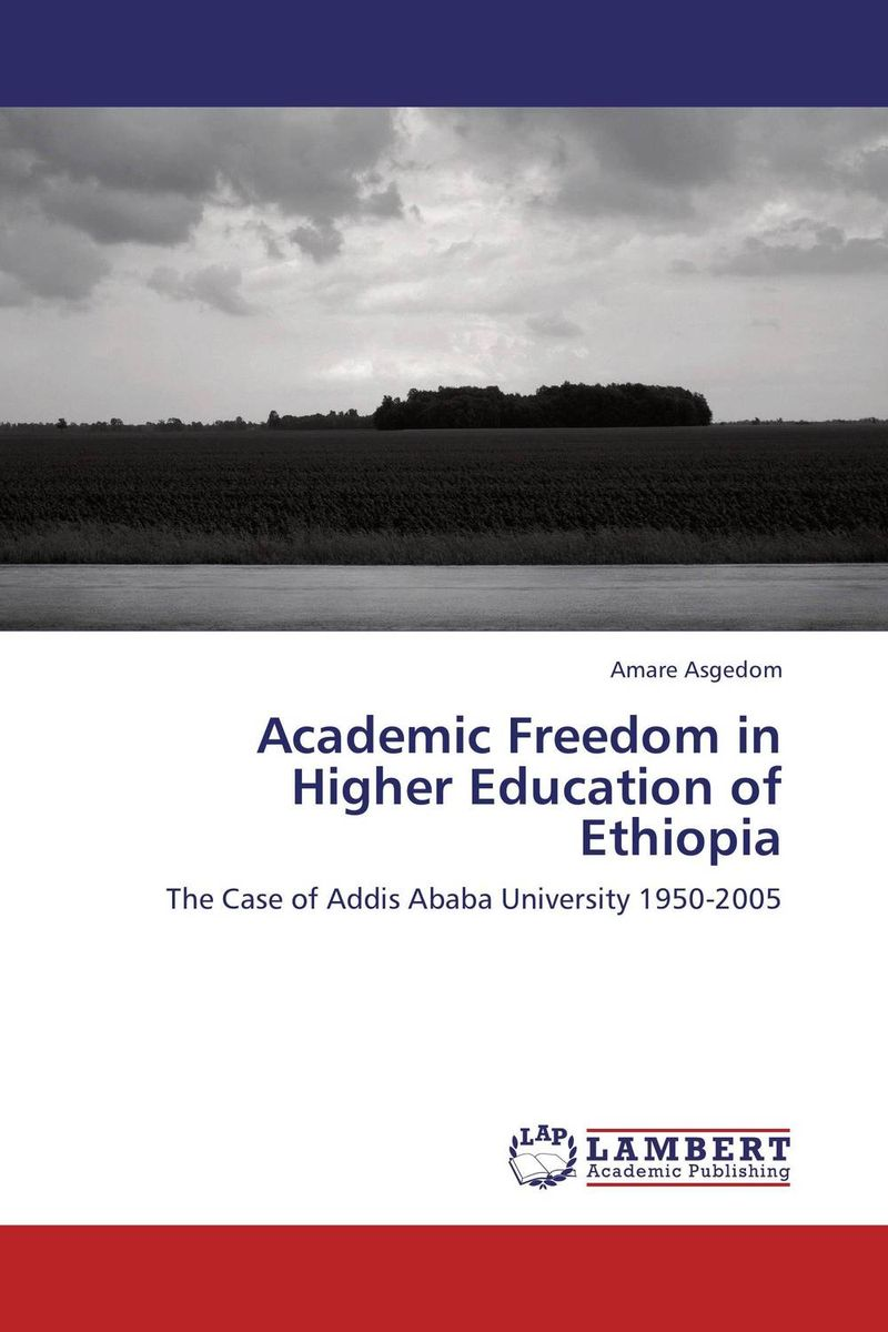 Academic Freedom in Higher Education of Ethiopia the political university