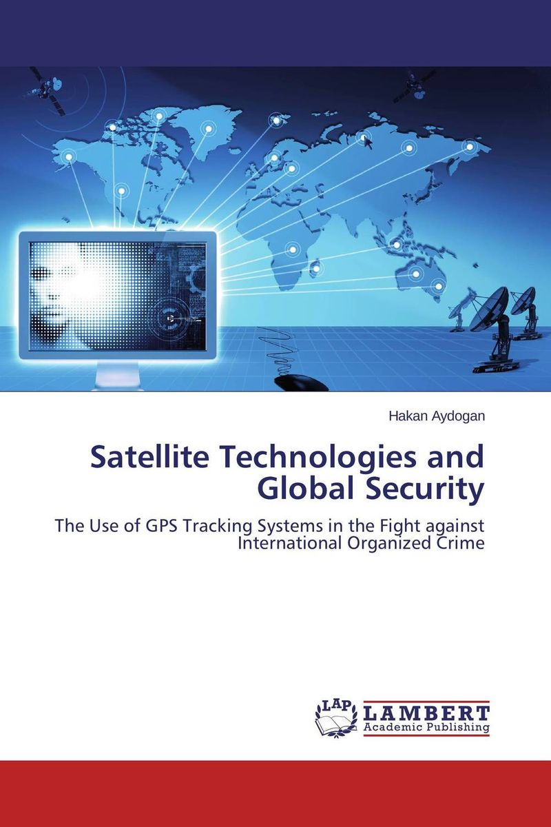 Satellite Technologies and Global Security heroin organized crime and the making of modern turkey