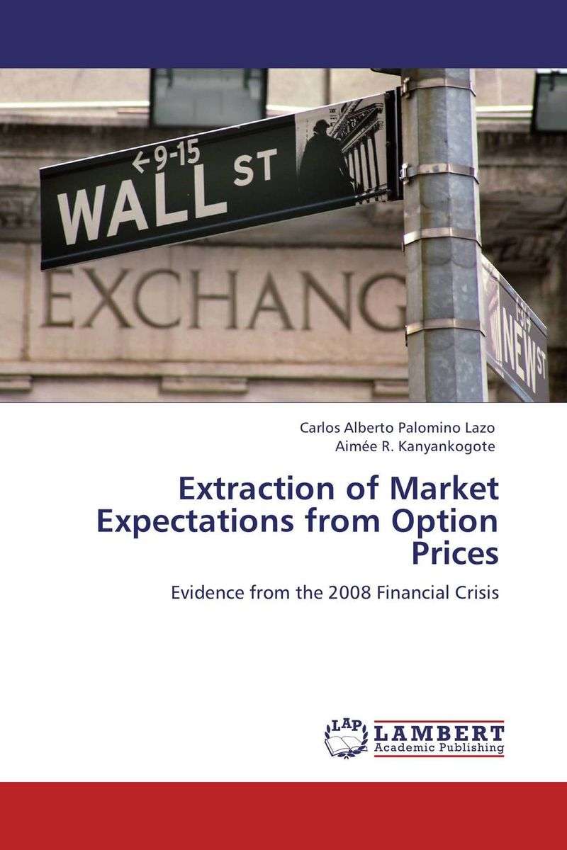 Extraction of Market Expectations from Option Prices carlos alberto palomino lazo and aimee r kanyankogote extraction of market expectations from option prices