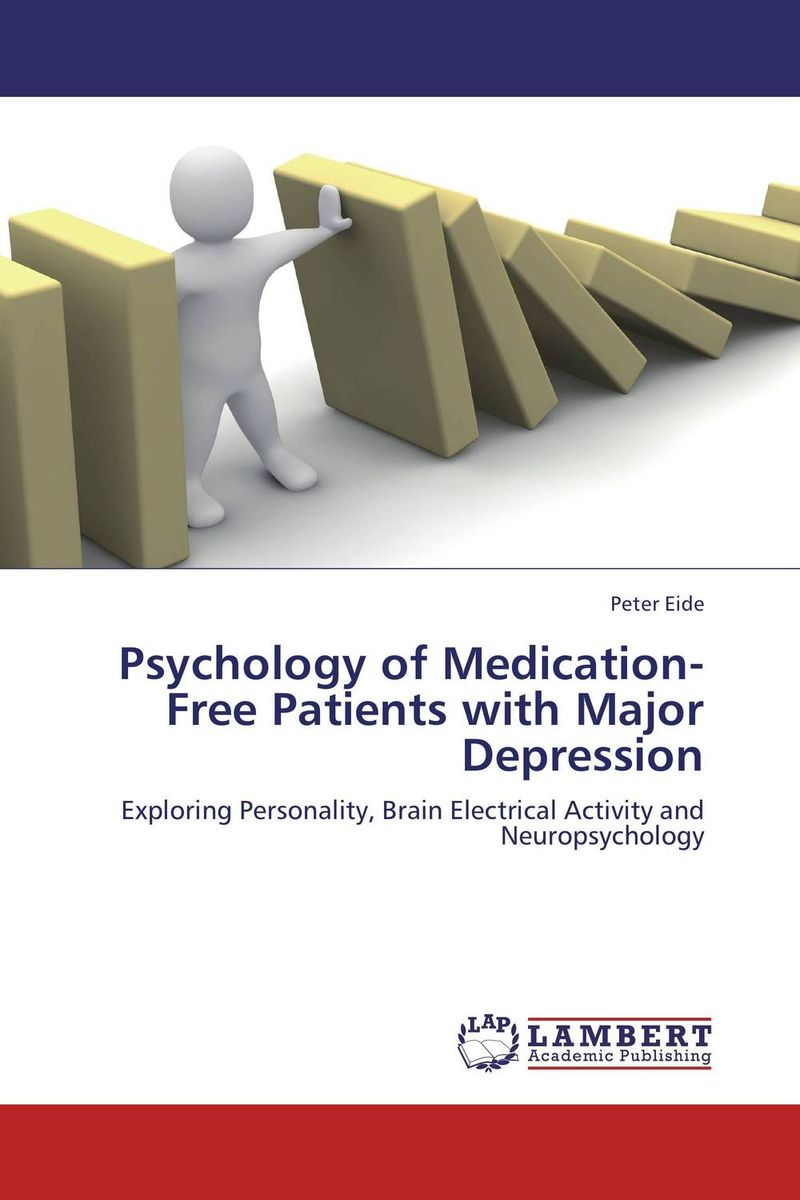 Psychology of Medication-Free Patients with Major Depression abnormal psychology 4e