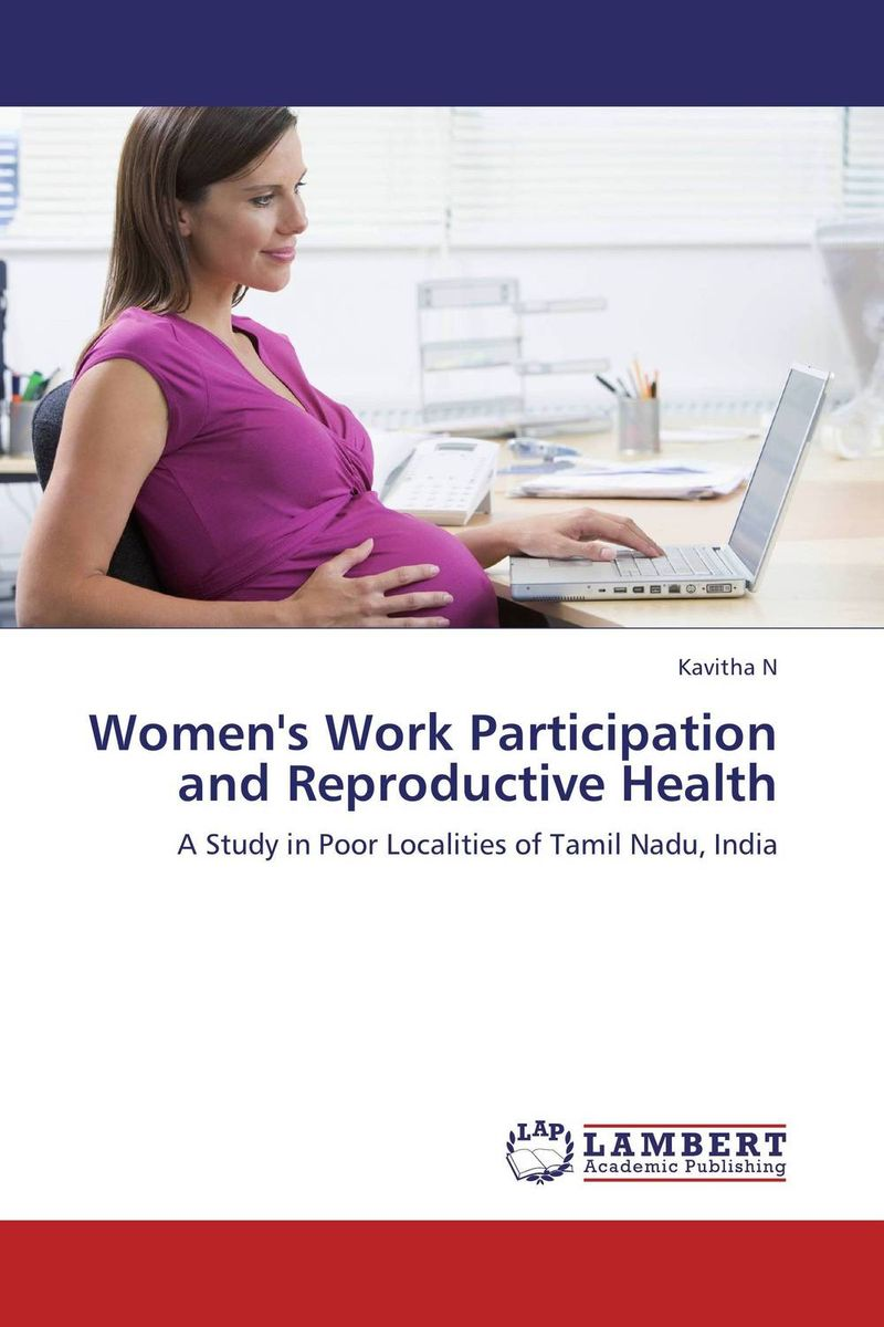 Women's Work Participation and Reproductive Health women as work force in rural india