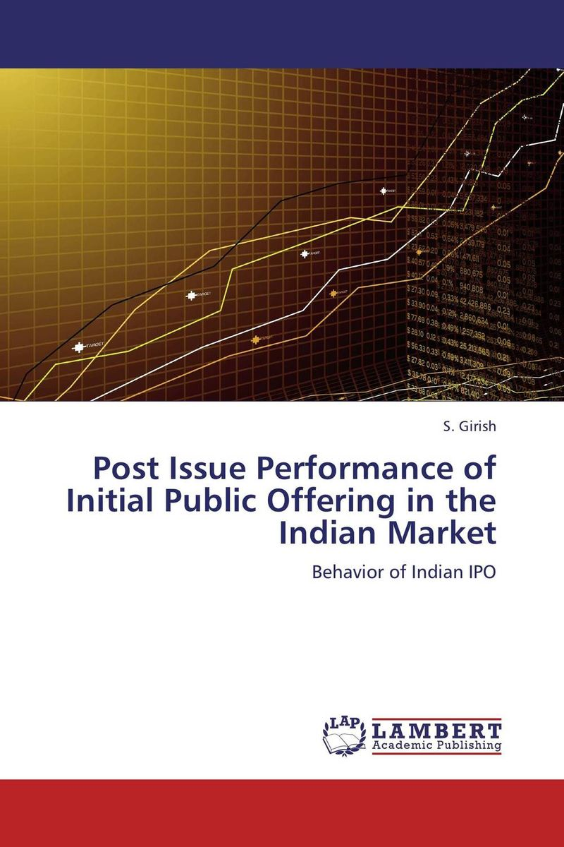 Post Issue Performance of Initial Public Offering in the Indian Market levent ozer short and long term anomalies in initial public offerings