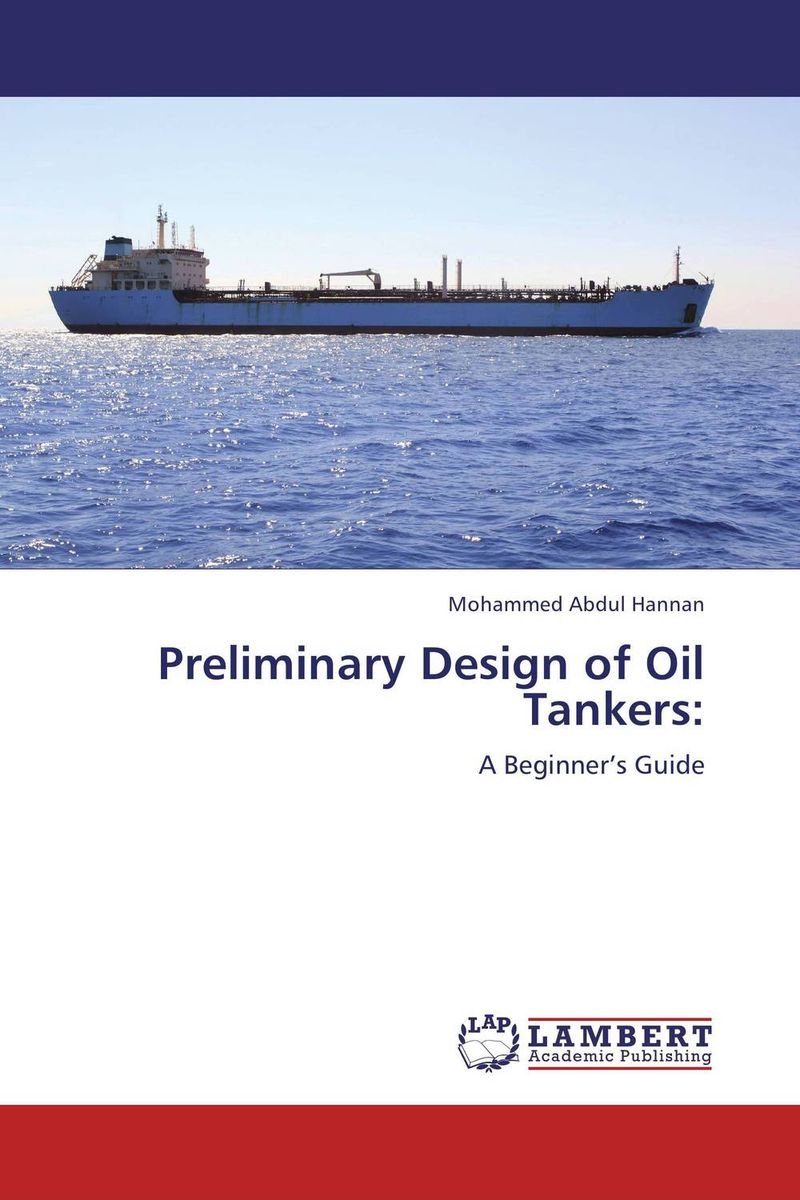 Preliminary Design of Oil Tankers: