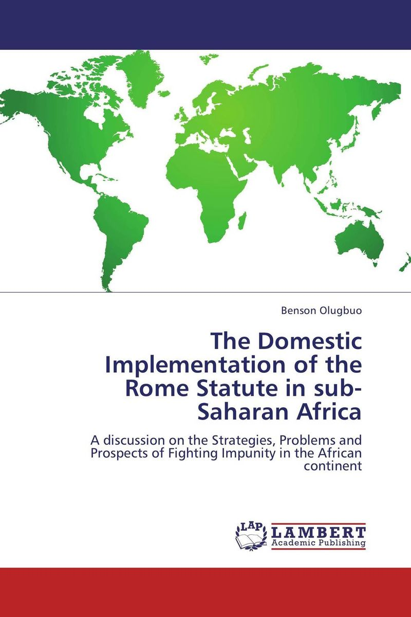 The Domestic Implementation of the Rome Statute in sub-Saharan Africa the history of rome
