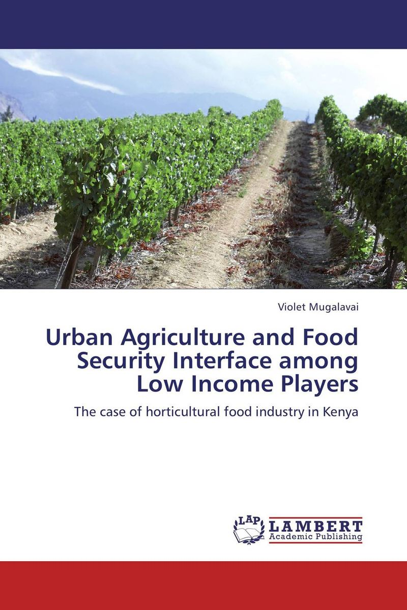 Urban Agriculture and Food Security Interface among Low Income Players belousov a security features of banknotes and other documents methods of authentication manual денежные билеты бланки ценных бумаг и документов