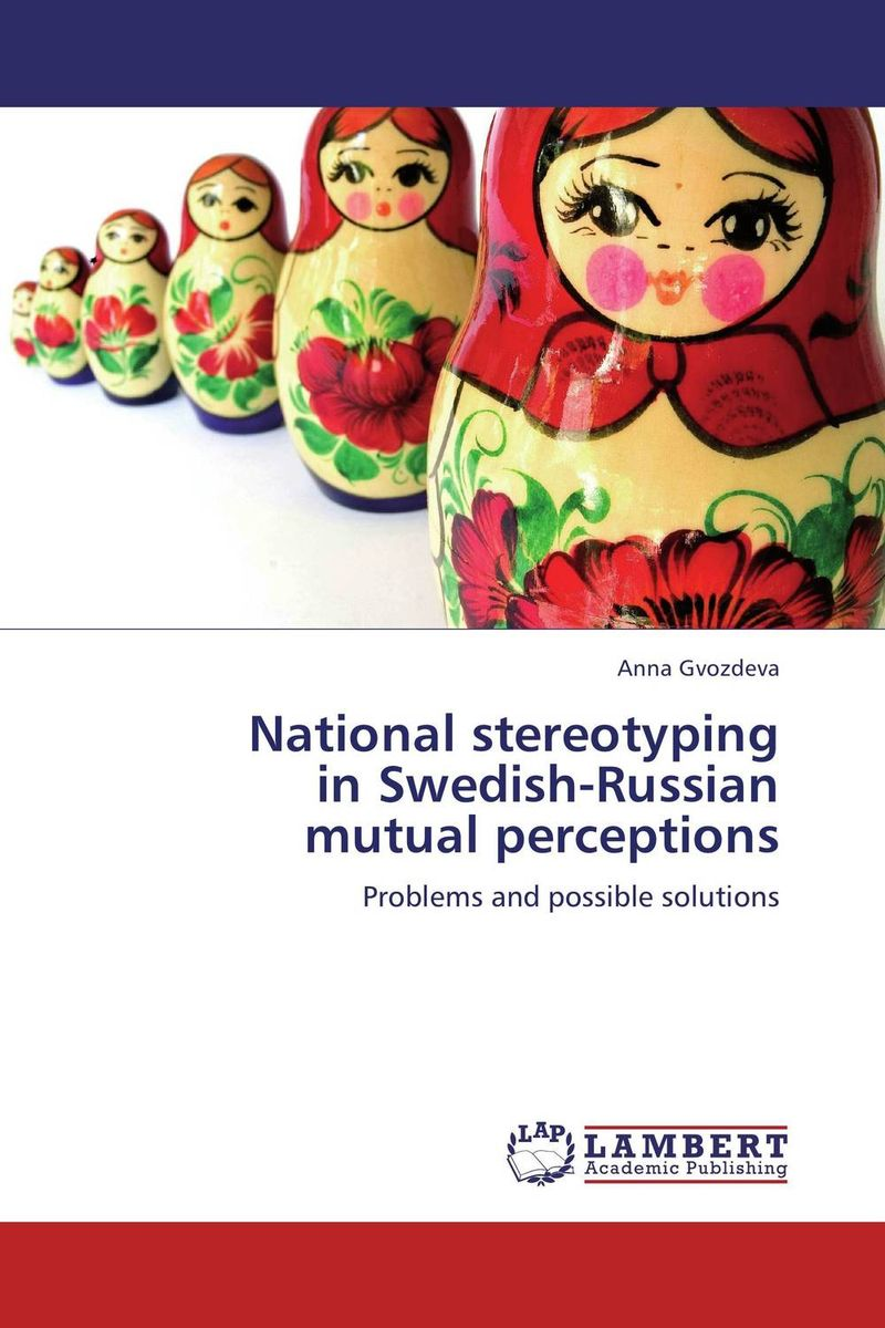 National stereotyping in Swedish-Russian mutual perceptions for their mutual benefit