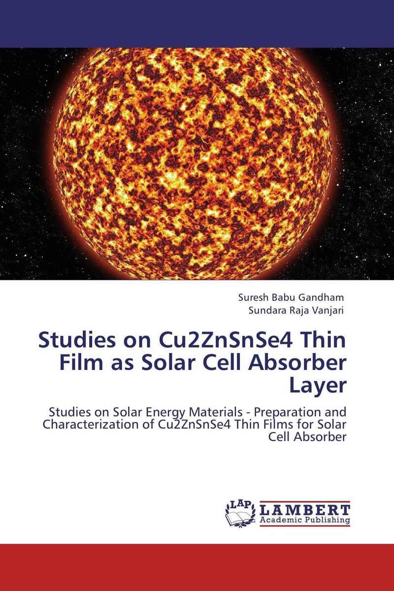 Studies on Cu2ZnSnSe4 Thin Film as Solar Cell Absorber Layer high efficiency solar cell 100pcs grade a solar cell diy 100w solar panel solar generators