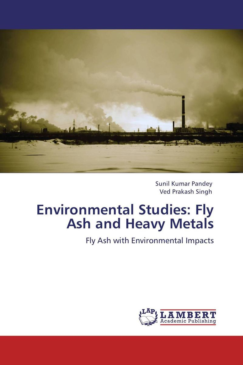 Environmental Studies: Fly Ash and Heavy Metals sampling and analysis of environmental chemical pollutants a complete guide