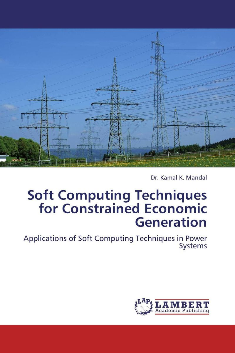 Soft Computing Techniques for Constrained Economic Generation soft computing and applications