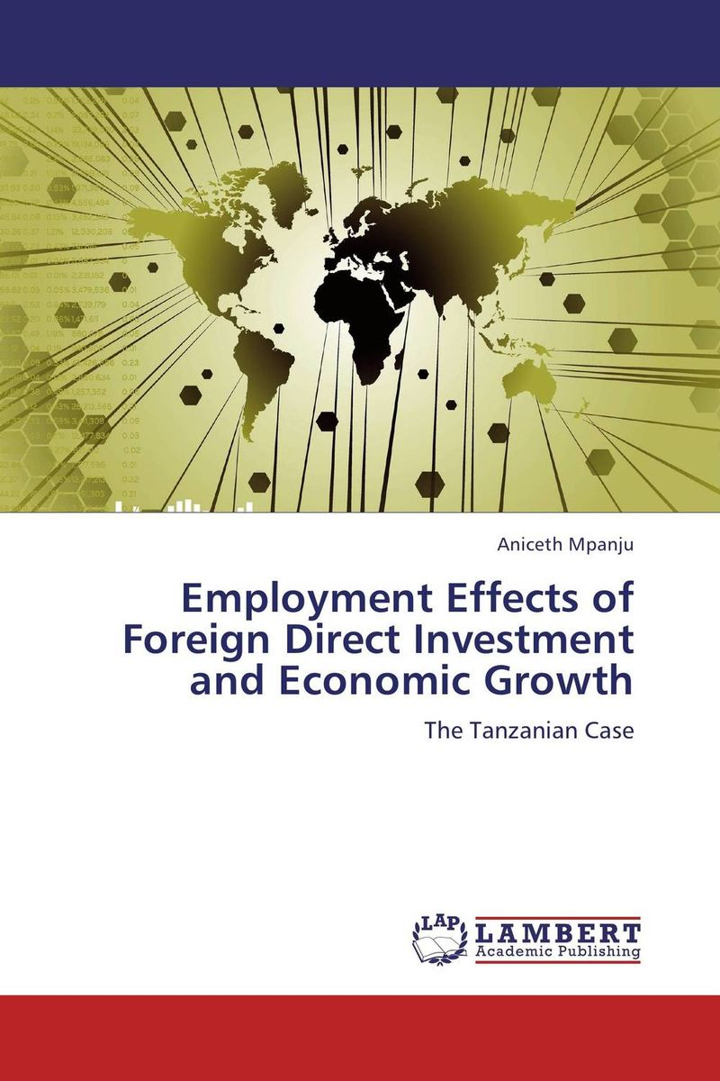 Employment Effects of Foreign Direct Investment and Economic Growth driven to distraction