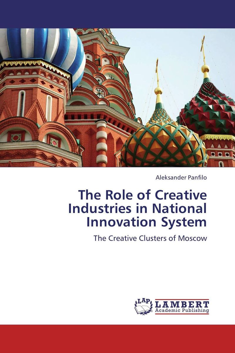 The Role of Creative Industries in National Innovation System duncan bruce the dream cafe lessons in the art of radical innovation