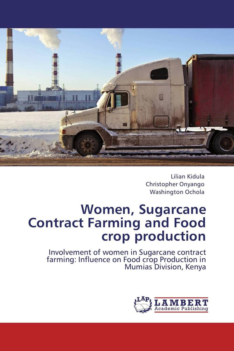 Women, Sugarcane Contract Farming and Food crop production agatha daniel and charles olungah women s indigenous knowledge in household food security