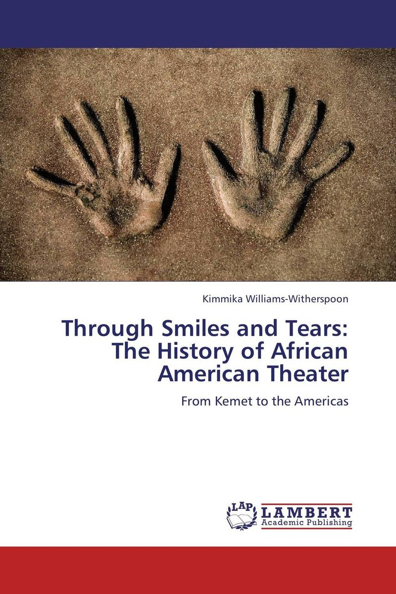 Through Smiles and Tears: The History of African American Theater tears for fears tears for fears the hurting