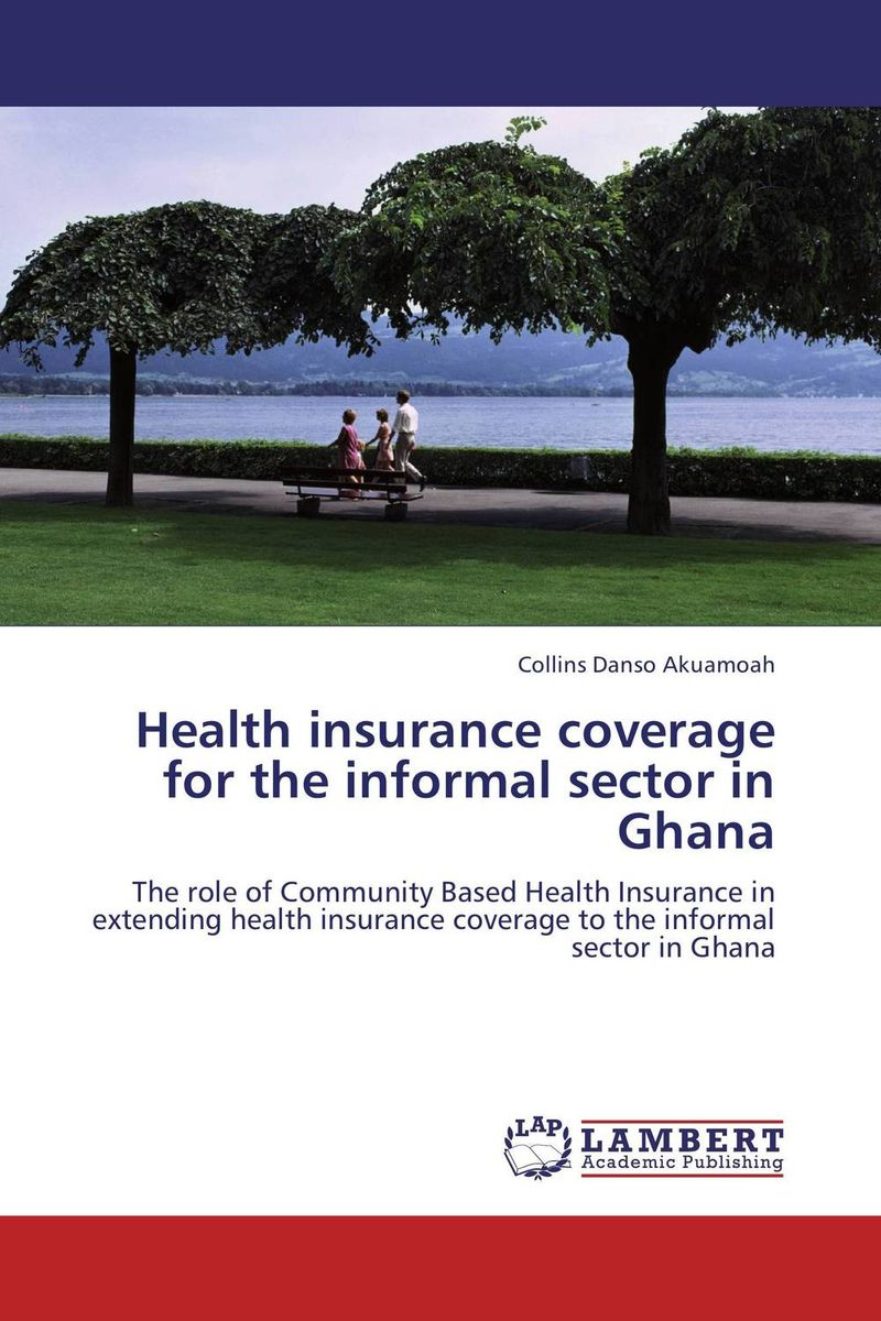 Health insurance coverage for the informal sector in Ghana