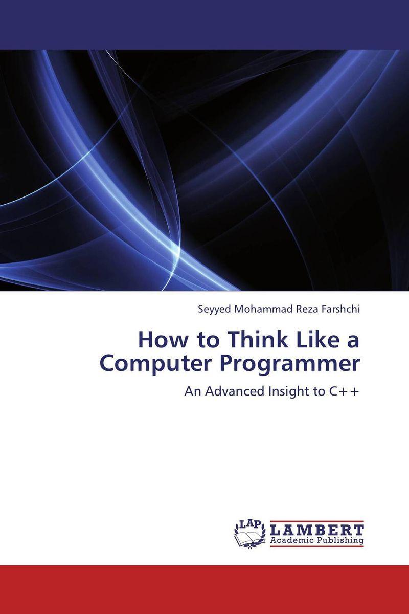 How to Think Like a Computer Programmer цена и фото