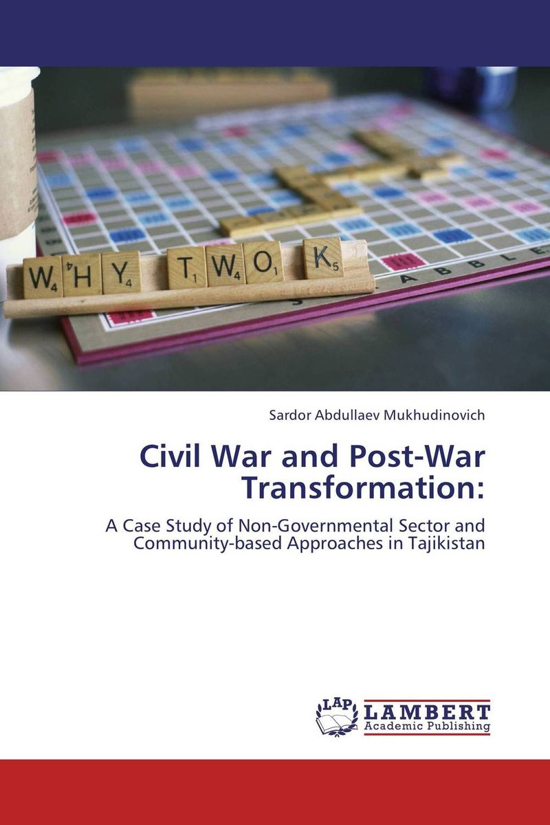 Civil War and Post-War Transformation: sardor abdullaev mukhudinovich civil war and post war transformation