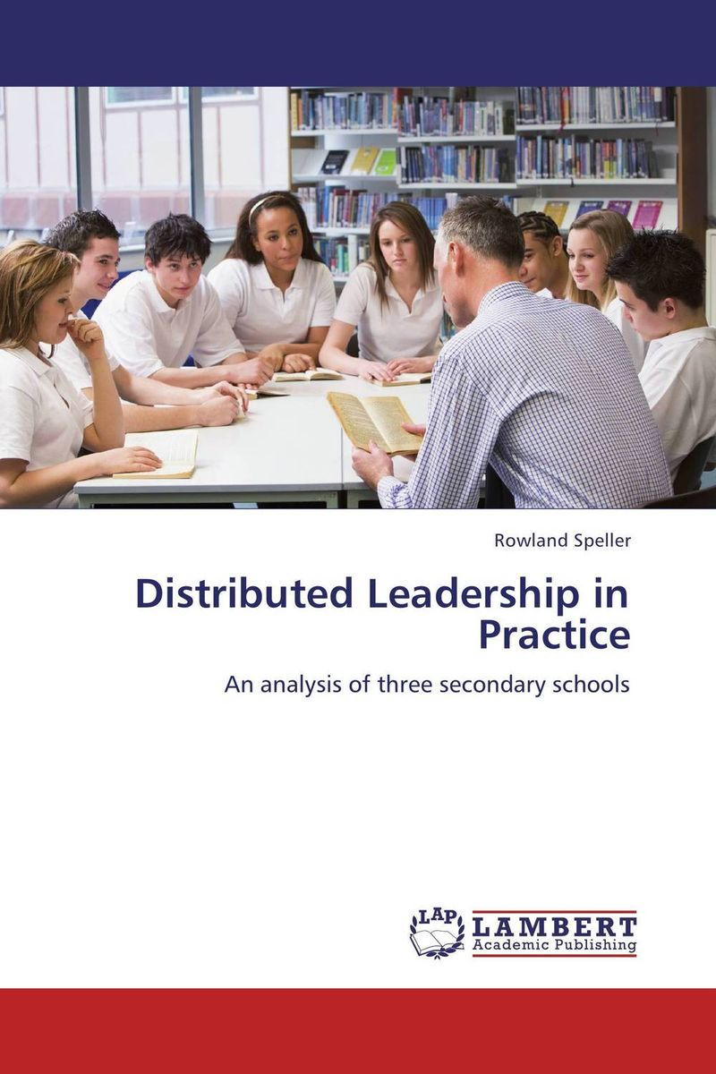 Distributed Leadership in Practice distributed leadership ideals and realities
