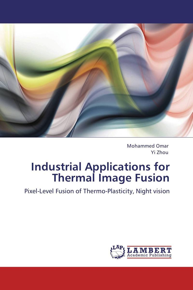 Industrial Applications for Thermal Image Fusion fusion and revision of uncertain information from multiple sources