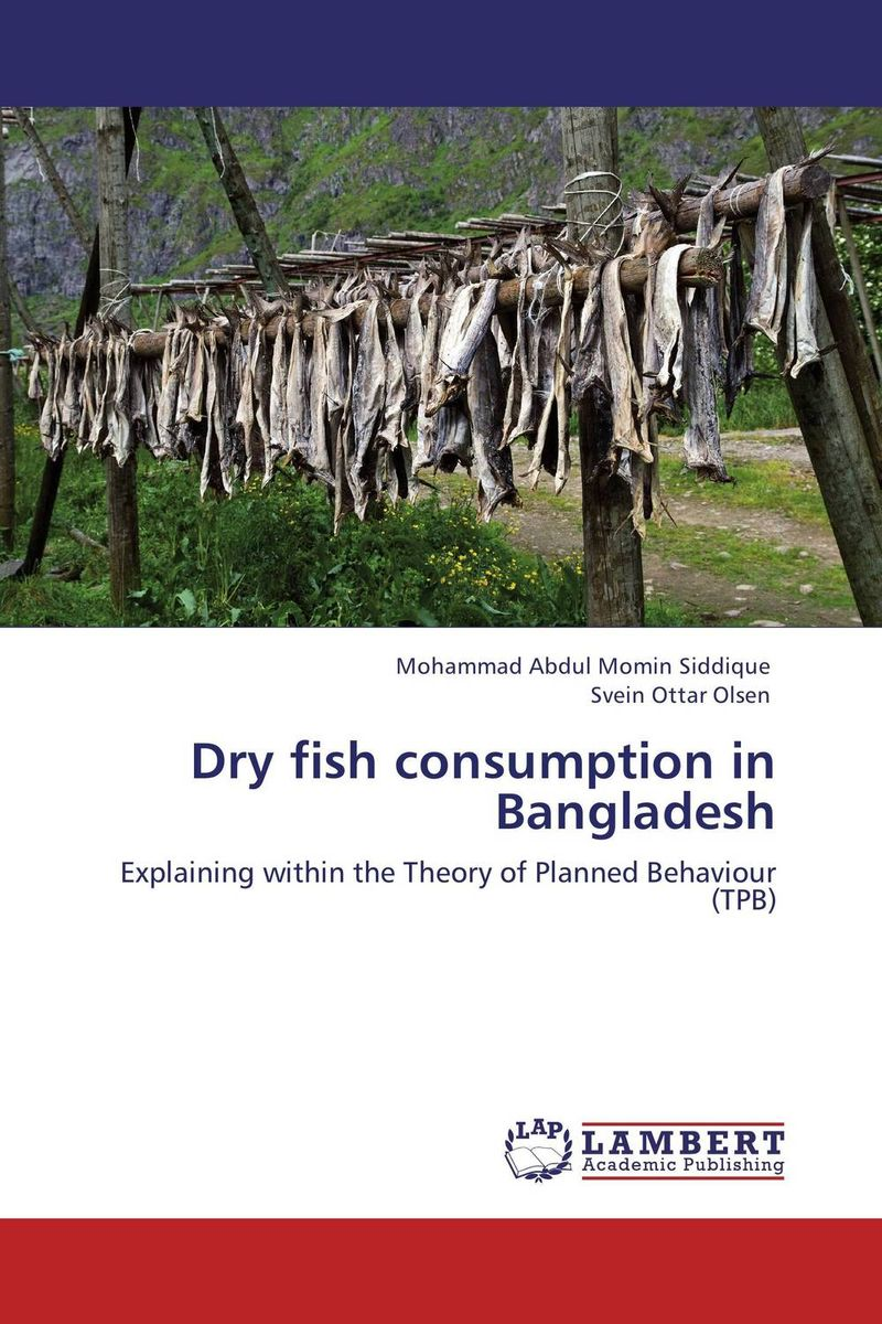 Dry fish consumption in Bangladesh mohammad abdul momin siddique and svein ottar olsen dry fish consumption in bangladesh
