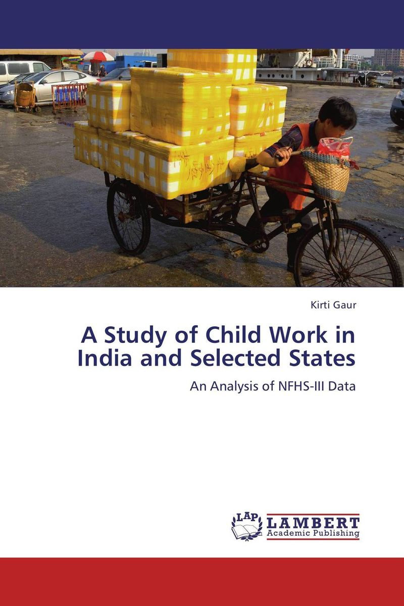A Study of Child Work in India and Selected States child undernutrition in india