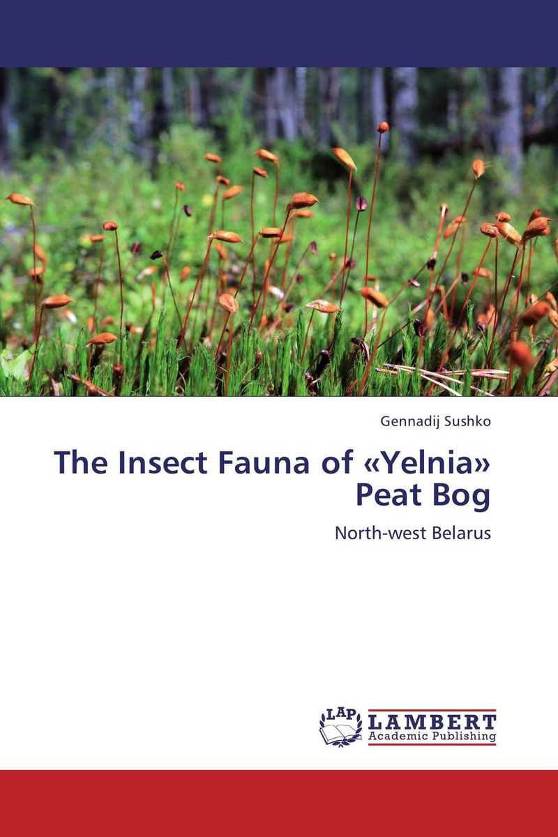 The Insect Fauna of «Yelnia» Peat Bog ramesh patil dnyan patil and hemant ghate ecology of insect fauna from satpuda ranges of maharashtra india