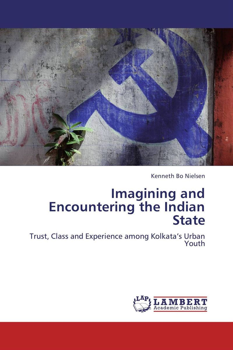 Imagining and Encountering the Indian State affair of state an