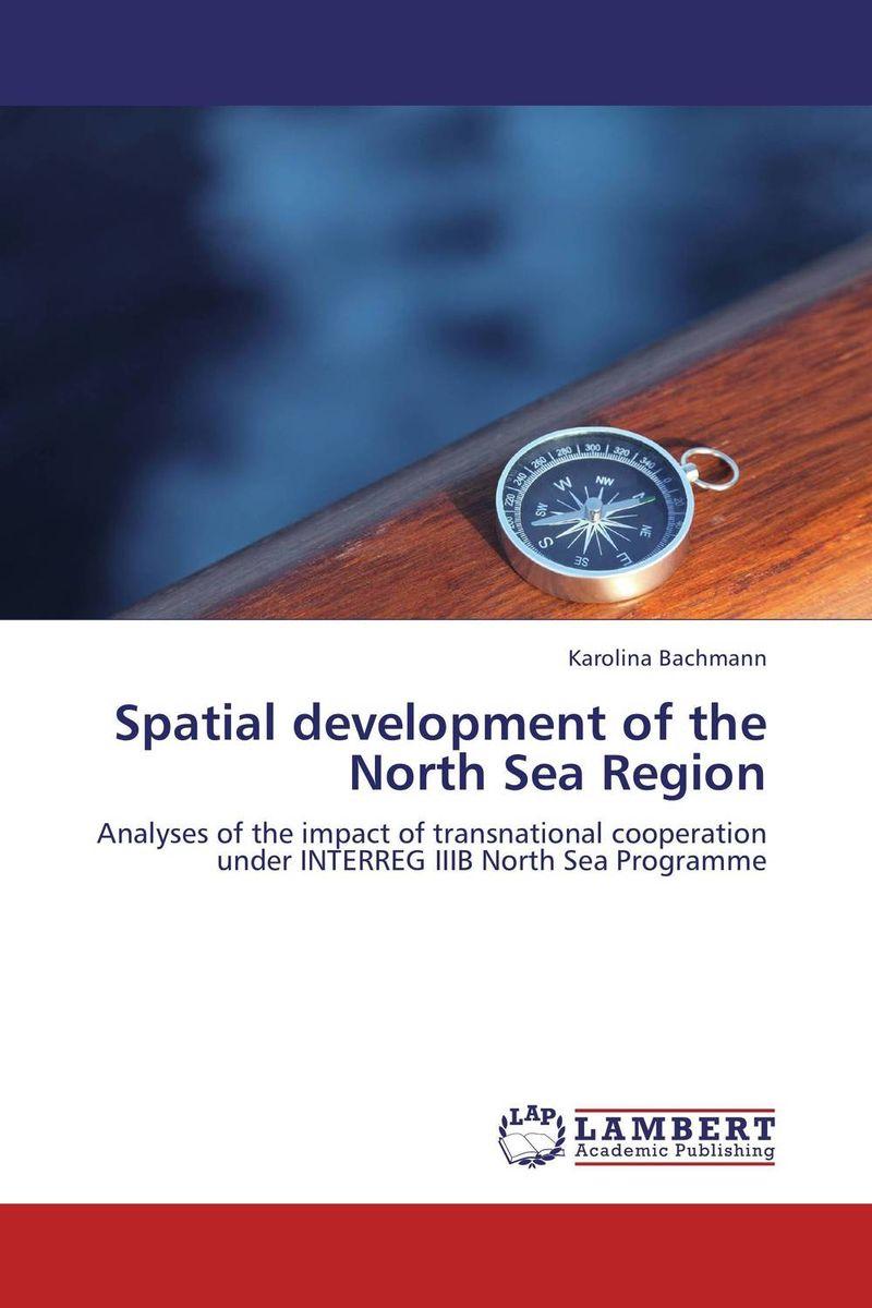 Spatial development of the North Sea Region the impact of free economic zones on a balanced development of the eu