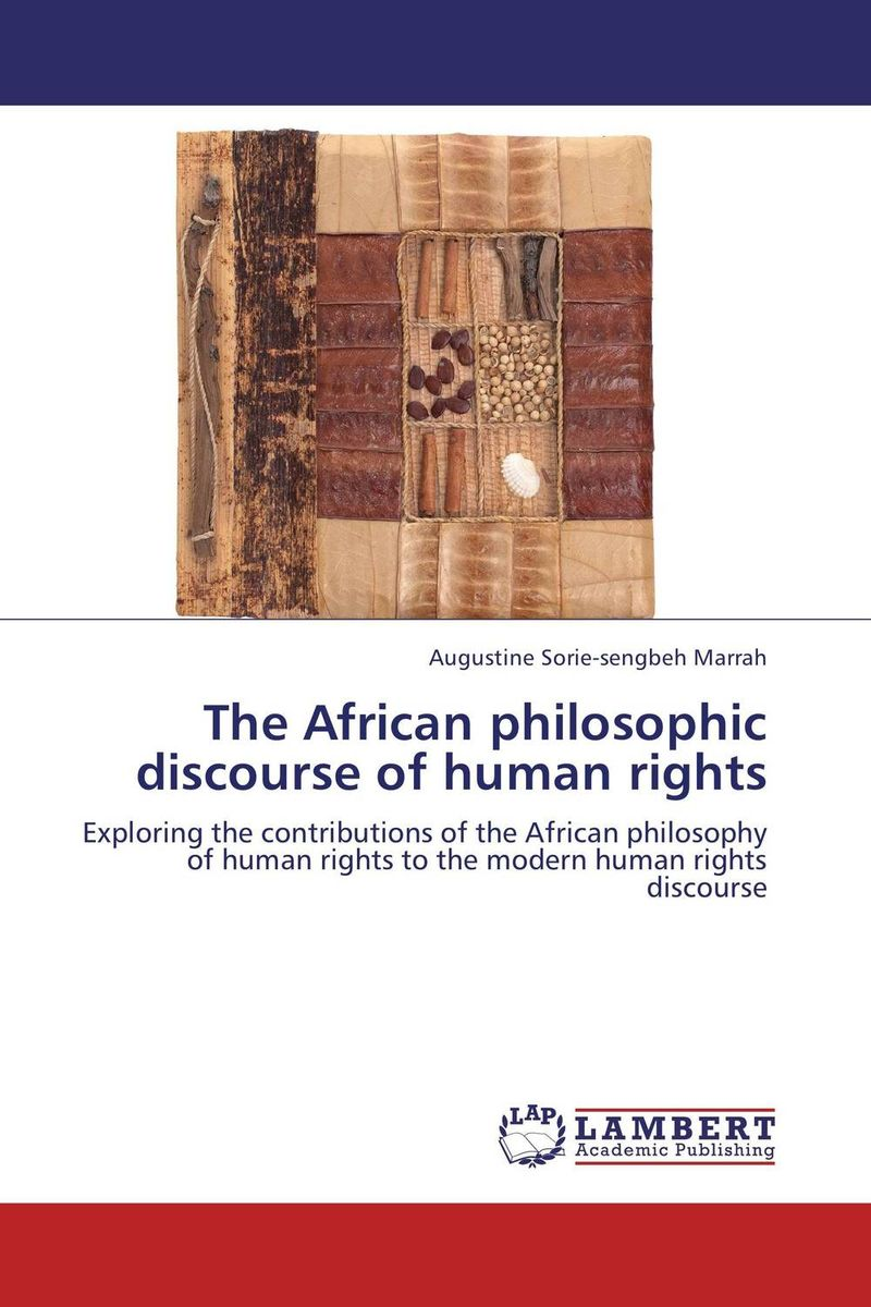 The African philosophic discourse of human rights купить