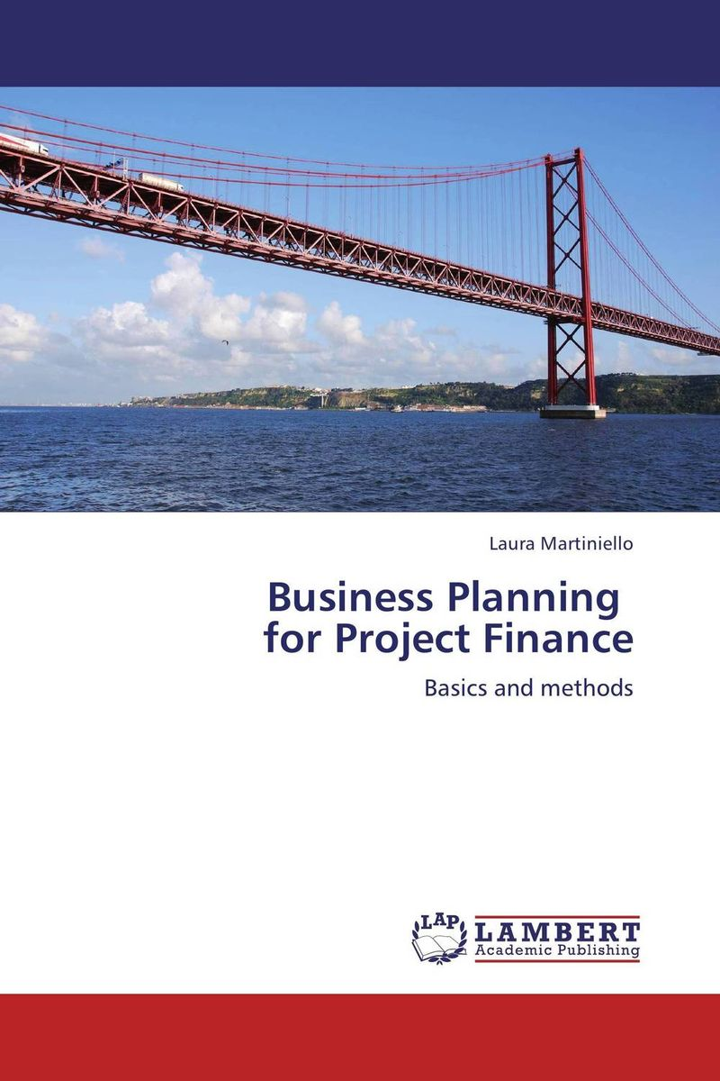 Business Planning   for Project Finance barbara weber infrastructure as an asset class investment strategies project finance and ppp