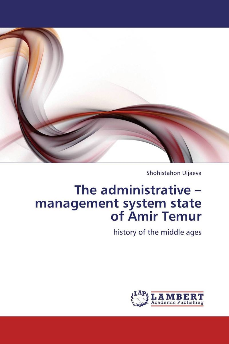 The administrative – management system state of Amir Temur risk regulation and administrative constitutionalism