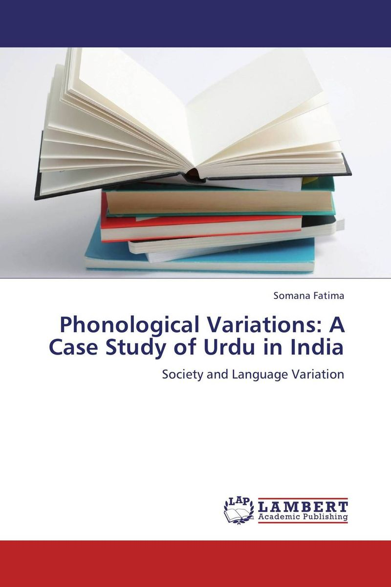 Phonological Variations: A Case Study of Urdu in India a study of the religio political thought of abdurrahman wahid
