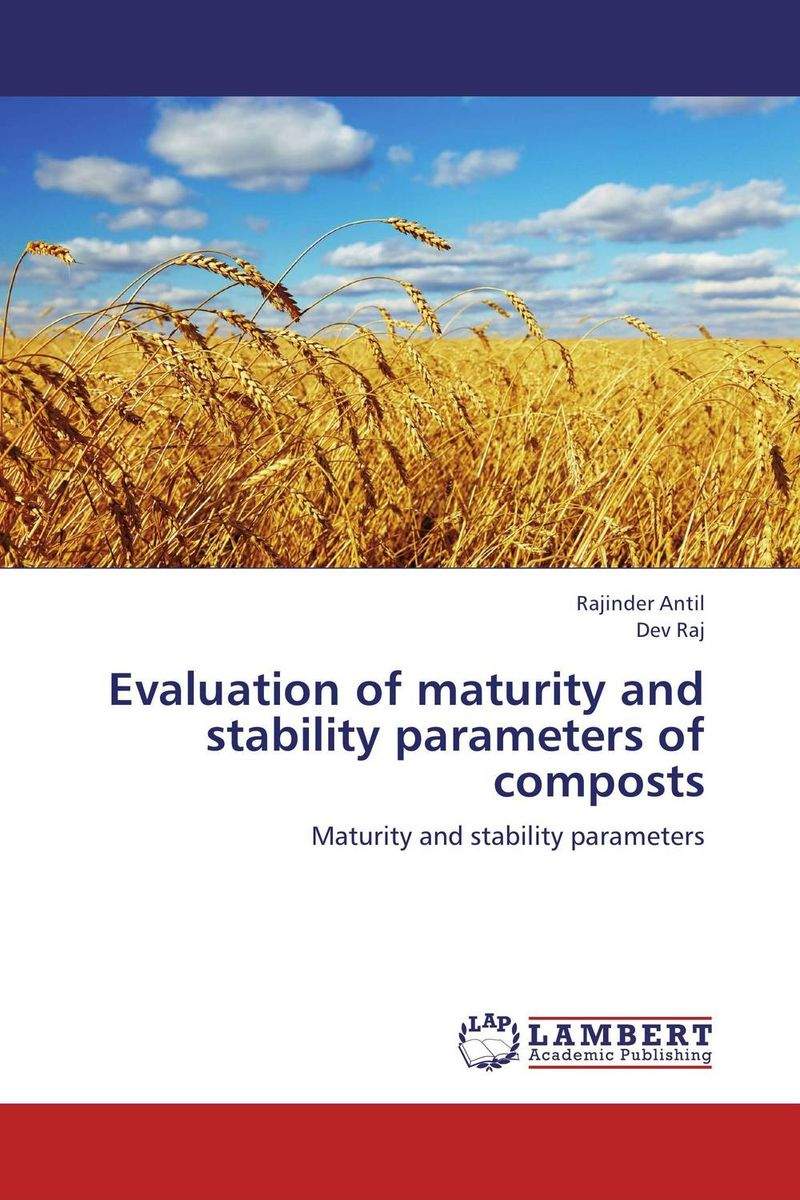 Evaluation of  maturity and stability parameters of composts rajhans verma santosh kumar pandey and w p badole effect of methods of composting on quality of compost from wheat straw