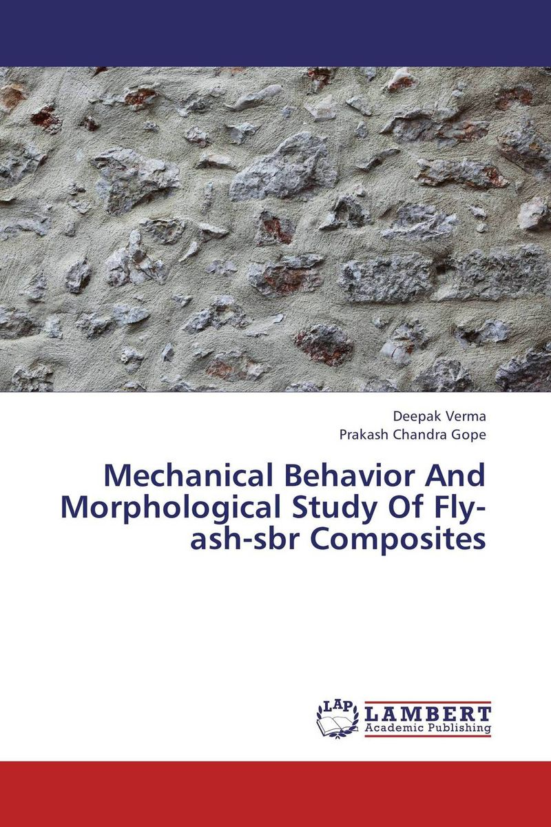 Mechanical Behavior And Morphological Study Of Fly-ash-sbr Composites assessment of interfacial and mechanical behavior of frp composites