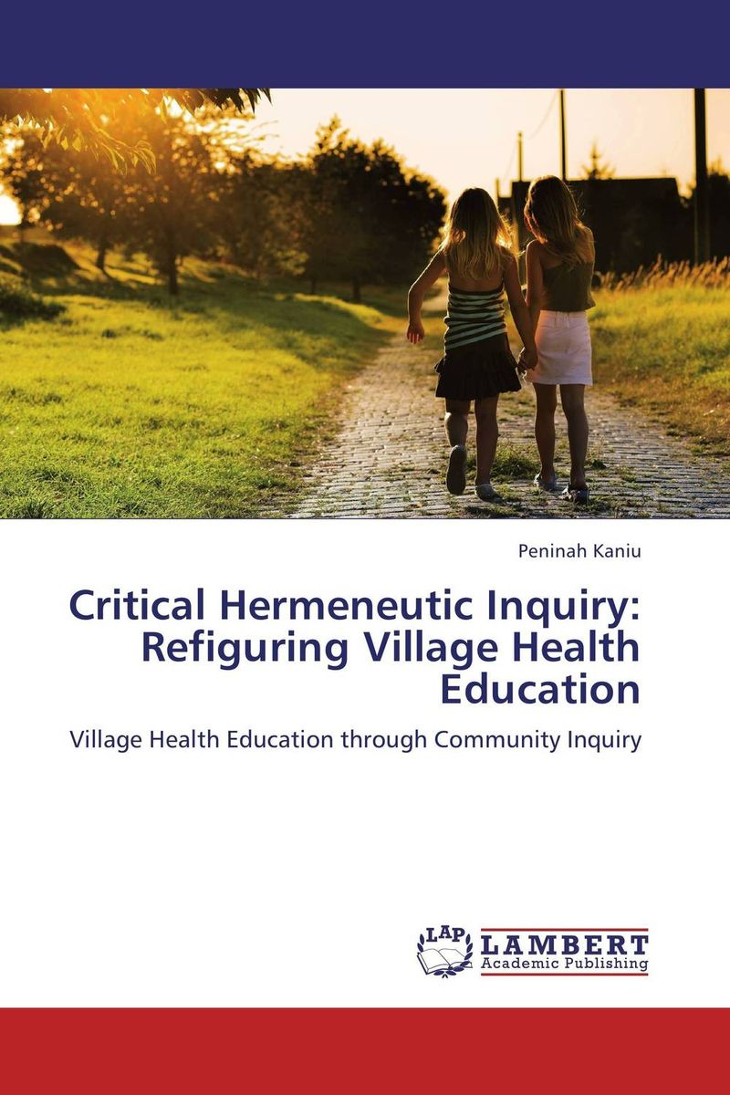 все цены на  Critical Hermeneutic Inquiry: Refiguring Village Health Education  онлайн