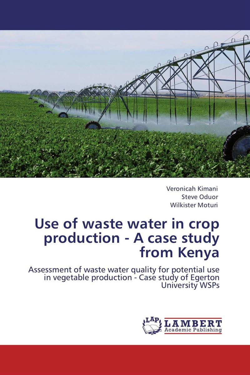 Use of waste water in crop production - A case study from Kenya recycle and reuse of waste water for a railway station
